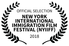 OFFICIAL SELECTION - NEW YORK INTERNATIONAL IMMIGRATION FILM FESTIVAL NYIIFF - 2018
